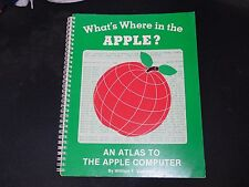 What's Where in the Apple? : An Atlas to the Apple Computer by William F. Luebbe