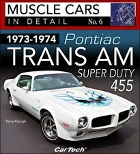 1973-1974 Pontiac Trans Am Super Duty: Muscle Cars in Detail No. 6 (Paperback or
