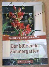 Ratgeber Blumen und Garten, der blühende Zimmergarten, neu, Pflanzplan Pflege