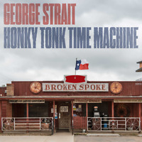 George Strait • Honky Tonk Time Machine CD 2019 MCA Nashville Records  •• NEW ••