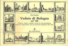 VEDUTE DI BOLOGNA NEL '700, Pio Panfili, Dino Audino editore, Roma *J78