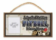 A Spoiled Rotten Pit Bull Lives Here Dog Sign w/ Clear Photo Pocket