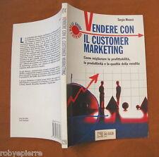Vendere con il customer marketing sergio meacci il sole 24 come migliorare 1997