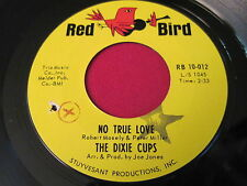 VG++ SOUL 45 - THE DIXIE CUPS - NO TRUE LOVE / YOU SHOULD - RED BIRD RB 10-012