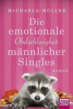 Die emotionale Obdachlosigkeit männlicher Singles von Michaela Möller UNGELESEN