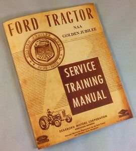 FORD NAA GOLDEN JUBILEE TRACTOR SERVICE SHOP REPAIR SHOP MANUAL BOOK WORKSHOP