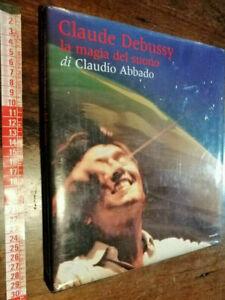 LIBRO-Claude Debussy la magia del suono di Claudio Abbado