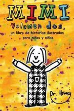Mimi Volumen Dos, un Libro de Historias Ilustradas para niños y Niñas by...