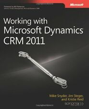 Working with Microsoft Dynamics CRM 2011 (Developer Reference) by Mike Snyder,