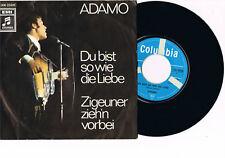 ADAMO - Du bist so wie die Liebe / Zigeuner zieh´n vorbei  Columbia 1 C006-23020