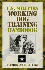 U. S. Military Working Dog Training Handbook by Department of Defense and...
