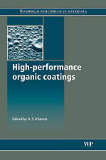 High-Performance Organic Coatings (Woodhead Publishing Series in Metals and Sur