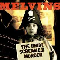 Melvins - The Bride Screamed Murder Neuf CD