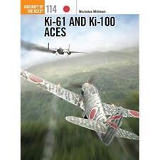 KI-61 and KI-100 Aces (Aircraft of the Aces (Osprey)) - Paperback NEW Nicholas M