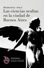 Las Ciencias Ocultas en la Ciudad de Buenos Aires by Roberto Arlt (2015,...