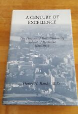 A Century of Excellence History of Tufts U Medical By Henry H Banks Autographed
