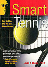 Very Good, Smart Tennis : How to Play and Win the Mental Game, Murray, John F.,