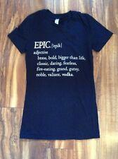 **NWOT** Womens EPIC Vodka Black  T Shirt Sz Small NEW - FREE SHIPPING!!