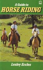 A Guide to Horse Riding By Lesley Eccles