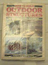 How to Build Outdoor Structures by Nick Engler and Deborah Morgan (1987,...