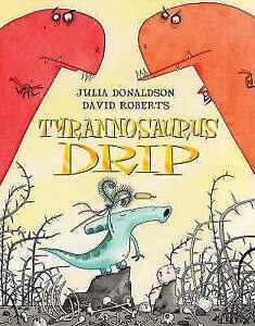 macmillan book- tyrannosaurus drip by julia donaldson  (Paperback, 2010)