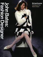 John Bates: Fashion Designer,Allen, Marit, Lester, Richard,New Book mon000006714