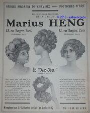 PUBLICITE DE 1910 MARIUS HENG CHEVEUX POSTICHE D'ART LE SANS SOUCI FRENCH AD