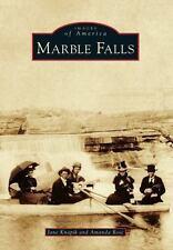 Images of America: Marble Falls by Amanda Rose and Jane Knapik (2013, Paperback)