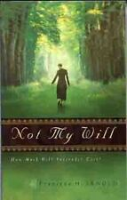 Not My Will: How Much Will Surrender Cost? by Arnold, Francena H.
