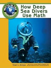 How Deep Sea Divers Use Math (Math in the Real World)-ExLibrary