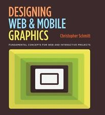 Designing Web and Mobile Graphics: Fundamental concepts for web and interactive