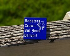 Roosters Crow But Hens Deliver! Quote Pin Pinback Button Blue Square Women's