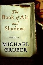 The Book of Air and Shadows by Michael Gruber (2007, Hardcover)