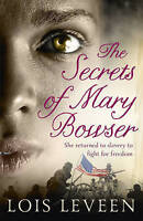 (Good)-The Secrets of Mary Bowser (Paperback)-Lois Leveen-1444736256