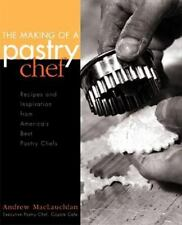 The Making of a Pastry Chef: Recipes and Inspiration from America's Best Pastry