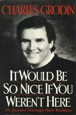 It Would Be Nice If You Weren't Here - Charles Grodin - HC w/DJ 1989