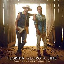 FLORIDA GEORGIA LINE CD - CAN'T SAY I AIN'T COUNTRY (2019) - NEW UNOPENED