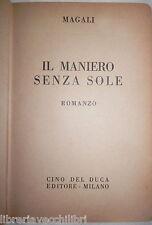 IL MANIERO SENZA SOLE Magali Cino del Duca 1952 Romanzo Racconto Narrativa di e