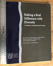Making a Real Difference with Diversity: Guide to Institutional Change 2007 SC