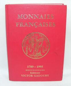 Livre MONNAIES FRANÇAISES 1789-1995 Victor GADOURY 12e édition
