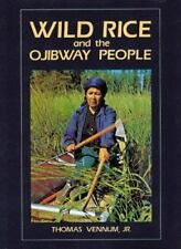 Wild Rice and the Ojibway People by Thomas, Jr. Vennum (1988, Paperback)