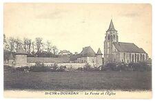 CPA 91 - SAINT CYR sur DOURDAN (Essonne) - La Ferme et l'Eglise