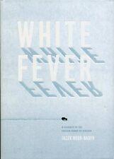 White Fever: A Journey to the Frozen Heart of Siberia by Hugo-Bader, Jacek (Hbk)