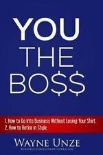 YOU the Boss : 1. How to Become an Entrepreneur 2. How to Retire in Style by...