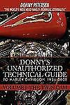 Donny's Unauthorized Technical Guide to Harley Davidson 1936-2008 Vol. 1 :...