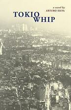 TOKIO WHIP - NEW PAPERBACK BOOK