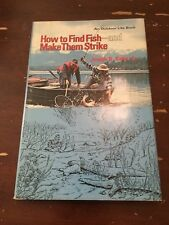 1974 Outdoor Life How To Find Fish and Make Them Strike by Joseph D Bates Jr