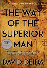Way of the Superior Man : A Spiritual Guide to Mastering the Challenges of Wo.