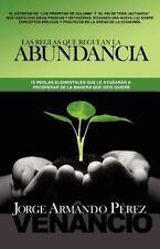 Las Reglas Que Regulan la Abundancia : 10 Reglas Elementales Que le Ayudarán...