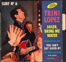TRINI LOPEZ SURF N°6 Jailer bring me water 45T EP BIEM REPRISE 60.045 +LANGUETTE